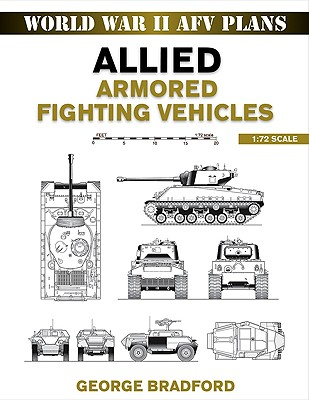 Allied Armored Fighting Vehicles 1:72 Scale By Bradford, George R.