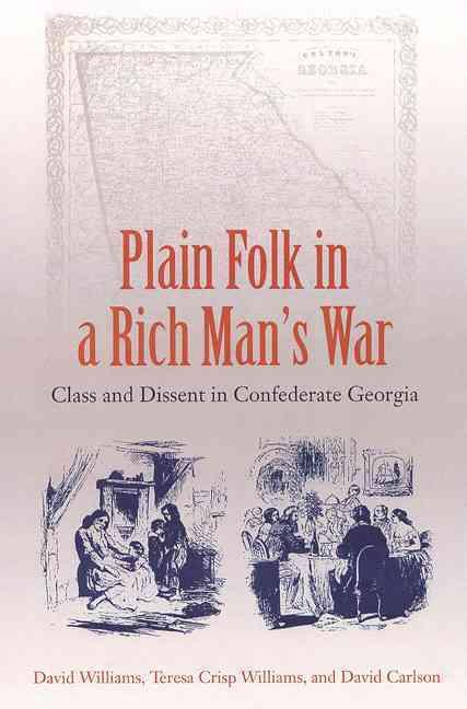 Plain Folk in a Rich Man's War By Williams, David/ Williams, Teresa Crisp/ Carlson, David